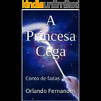 A Princesa Cega: Conto de fadas