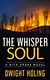 The Whisper Soul (A Nick Drake Novel Book 4)