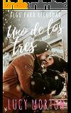 Uno de los tres: Algo para recordar (Spanish Edition)