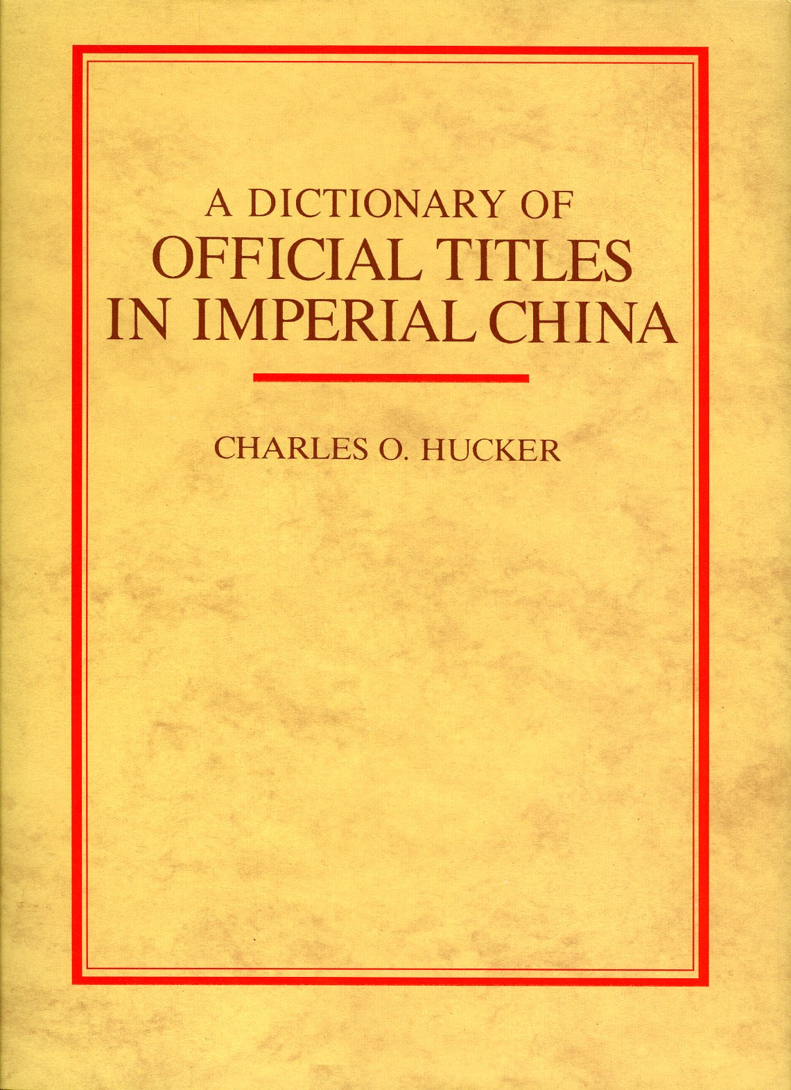 A Dictionary of Official Titles in Imperial China, Hucker, Charles