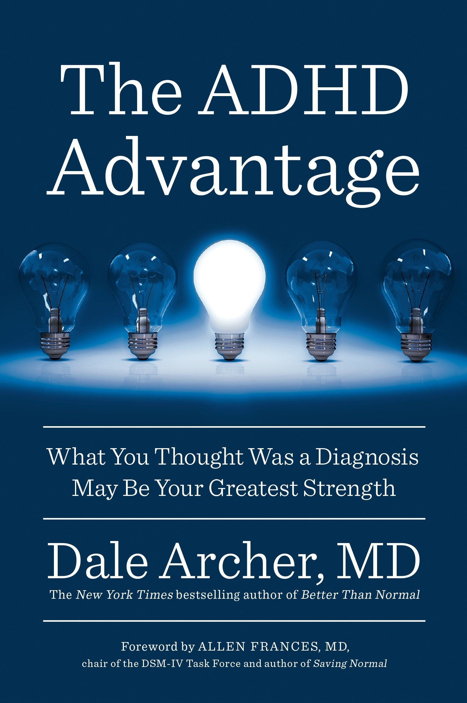 Adhd And Sad Treatment And Symptoms >> The Adhd Advantage What You Thought Was A Diagnosis May Be Your