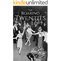 The Roaring Twenties: A History From Beginning to End book cover