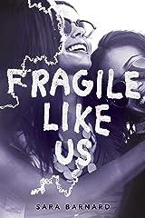 Fragile Like Us Paperback