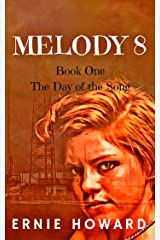 Melody 8: Book one: The Day of the Song Kindle Edition