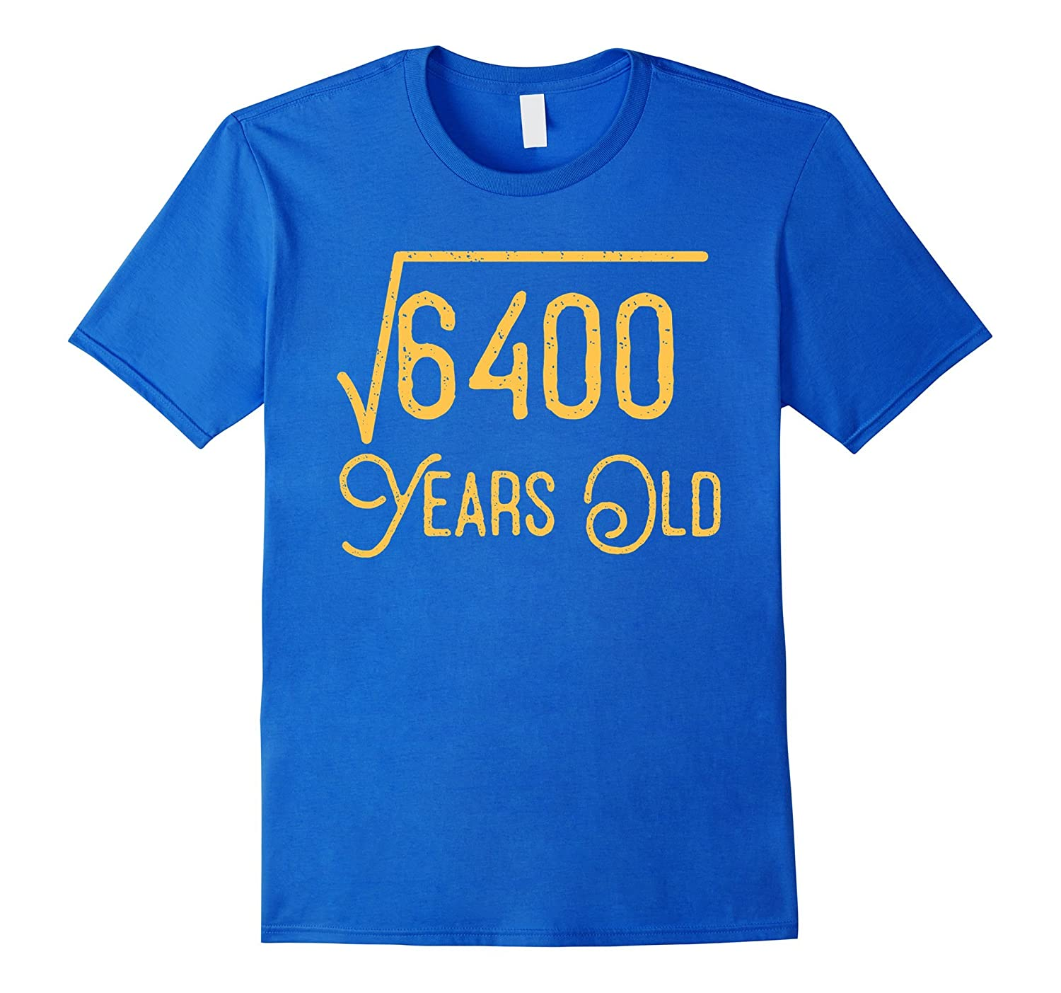 80th Birthday Gift 80 Years Old Square Root Of 6400 T Shirt PL