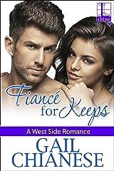 Fiancé for Keeps (A West Side Romance Book 3) Kindle Edition