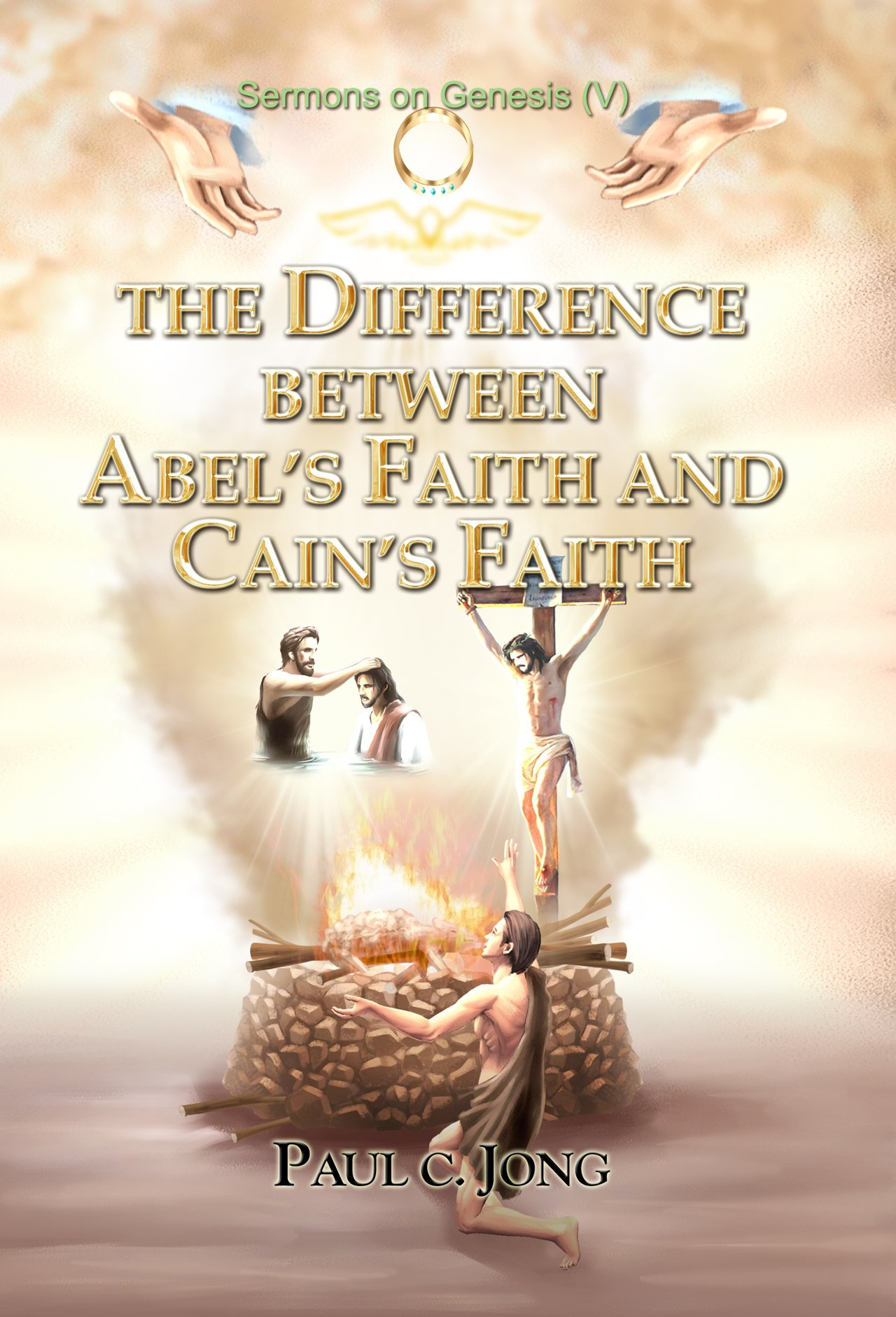 Download The Difference between Abel's Faith and Cain's Faith - Sermons on Genesis(V) pdf