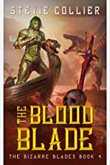 The Blood Blade (The Bizarre Blades Book 4) Kindle Edition