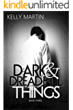 Dark and Dreadful Things (Dark Things Book 3)