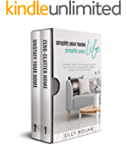 Simplify Your Home, Simplify Your Life: Zero-Clutter Home & Unstuff Your Home 2 in 1 Minimalism Bundle - How to declutter and tidy up your home, live a meaningful life, and find simplicity, inner joy