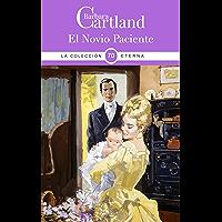 70. El Novio Paciente (La Colección Eterna de Barbara Cartland) (Spanish Edition)