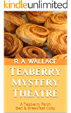 Teaberry Mystery Theatre (A Teaberry Farm Bed & Breakfast Cozy Book 3)