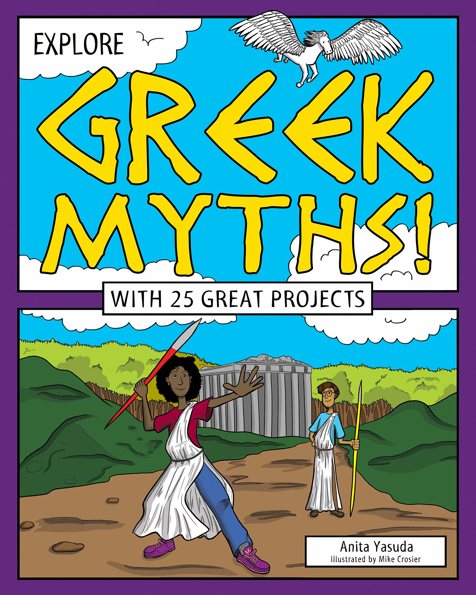 Read Online Explore Greek Myths!: With 25 Great Projects (Explore Your World) PDF