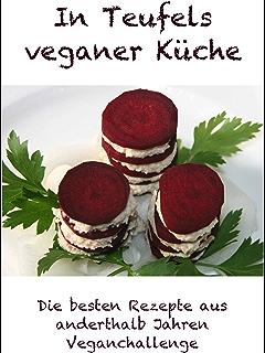100 Vegane Rezepte für den Alltag: Einfach und schnell vegan ...