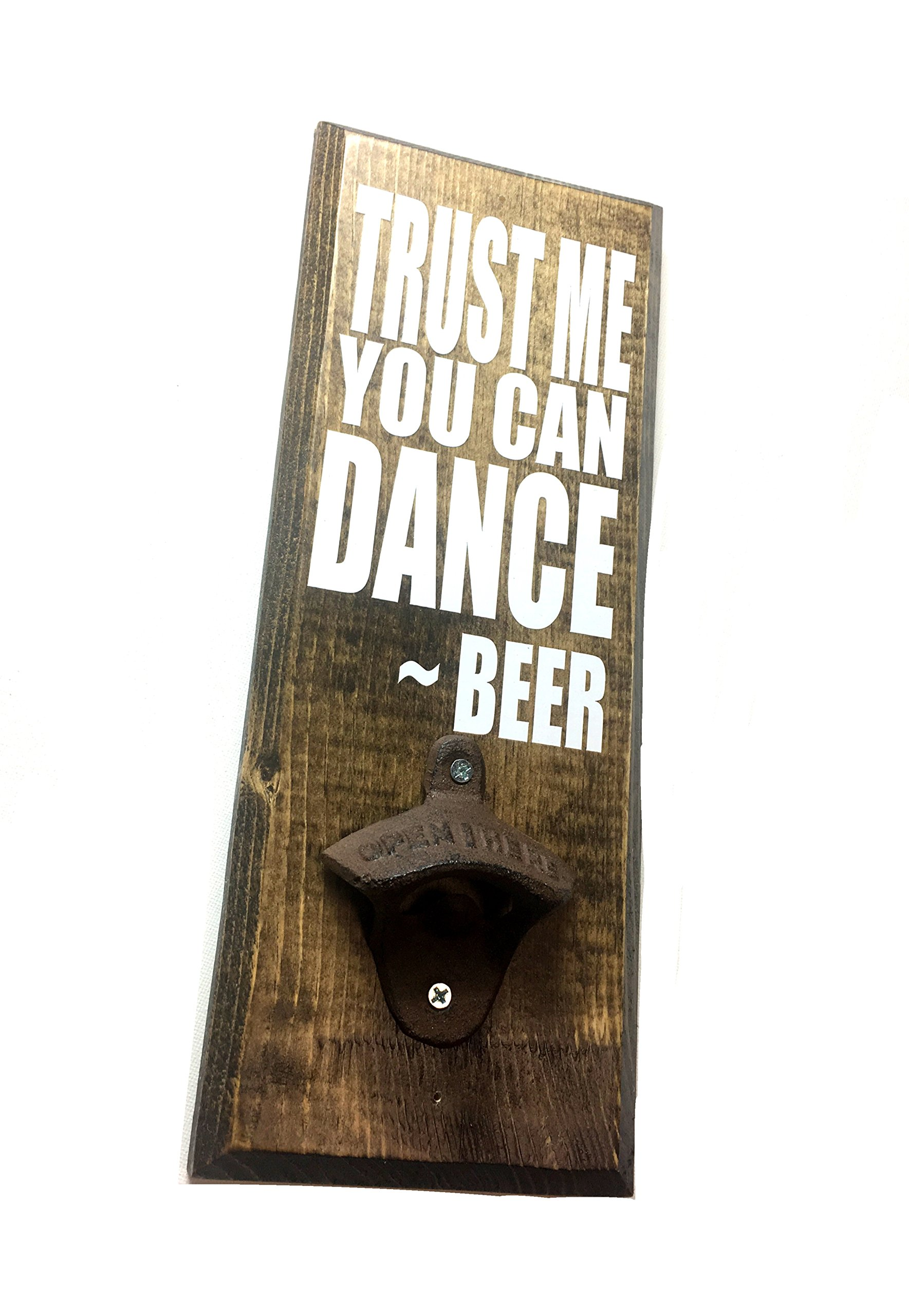 Beer Bottle Opener ''Trust Me, You Can Dance - BEER'' by The Falling Tree