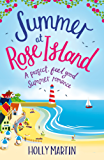 Summer at Rose Island: A perfect feel good summer romance (White Cliff Bay) (English Edition)