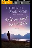 Was wir suchen (German Edition)