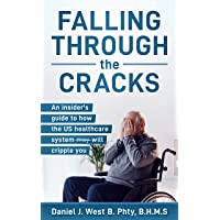 Falling through the cracks: An insider's guide to how the US healthcare system will...