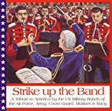 Strike Up the Band: A Tribute to America by the