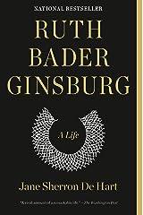 Ruth Bader Ginsburg: A Life Kindle Edition