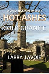 Hot Ashes Cold Granite (Chad Beckman Mystery Series Book 3) Kindle Edition