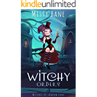 Witchy Orders (Witches of Shadow Lane Paranormal Cozy Mystery Book 2)