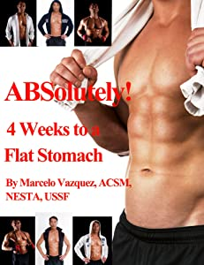 ABSolutely! 4 Weeks to a Flat Stomach: Practical AB Exercises to Do From Home
