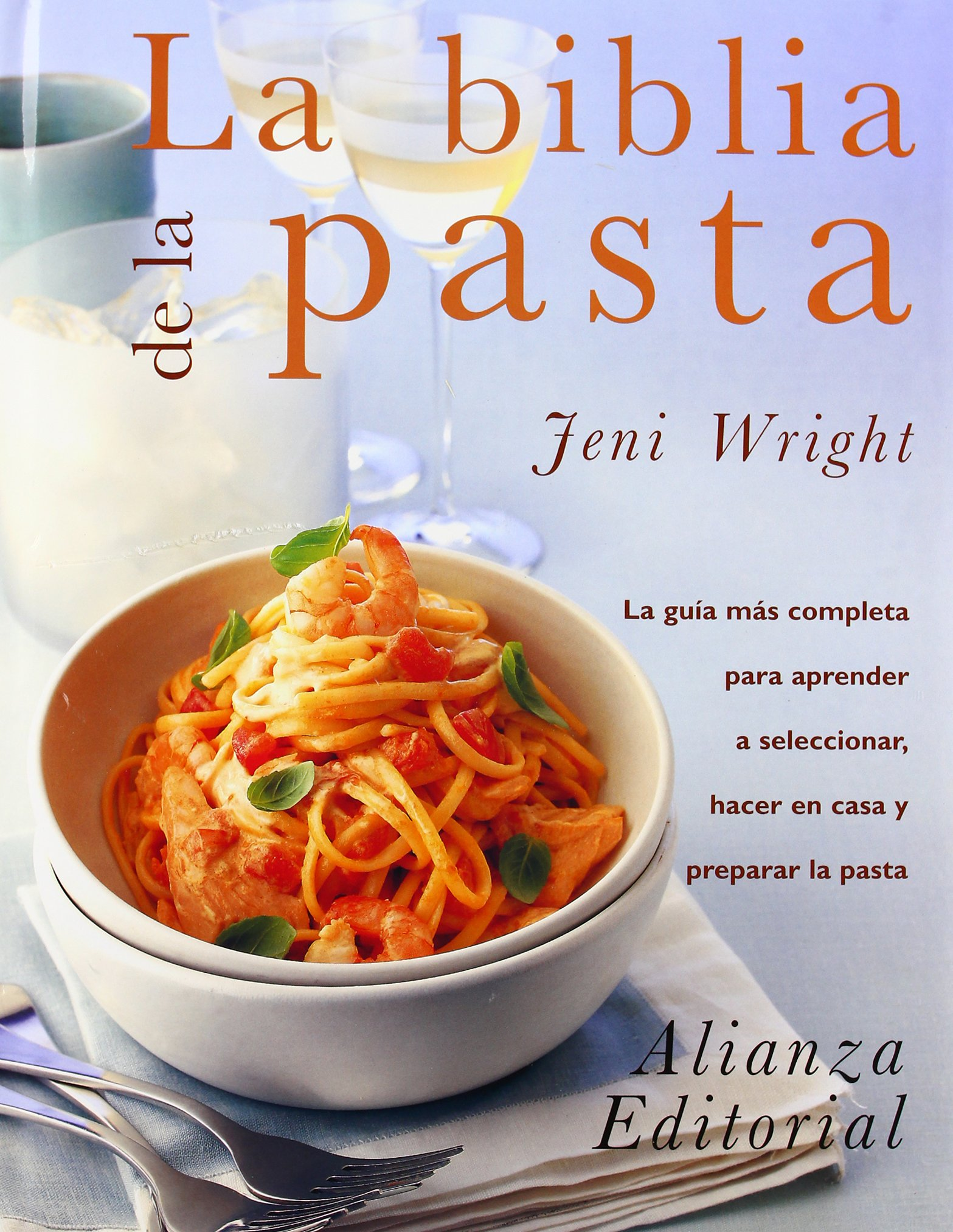La biblia de la pasta / The Pasta Bible (Spanish Edition): Jeni Wright: 9788420648293: Amazon.com: Books
