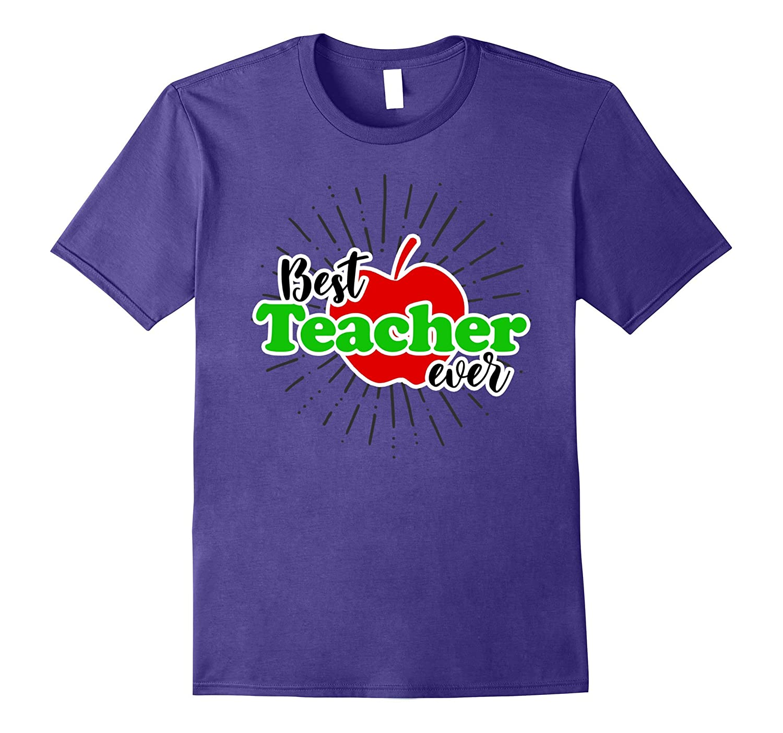 Teacher Tees - Best Teacher Ever Tee Shirt-Vaci
