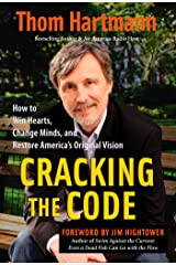 Cracking the Code: How to Win Hearts, Change Minds, and Restore America's Original Vision Paperback