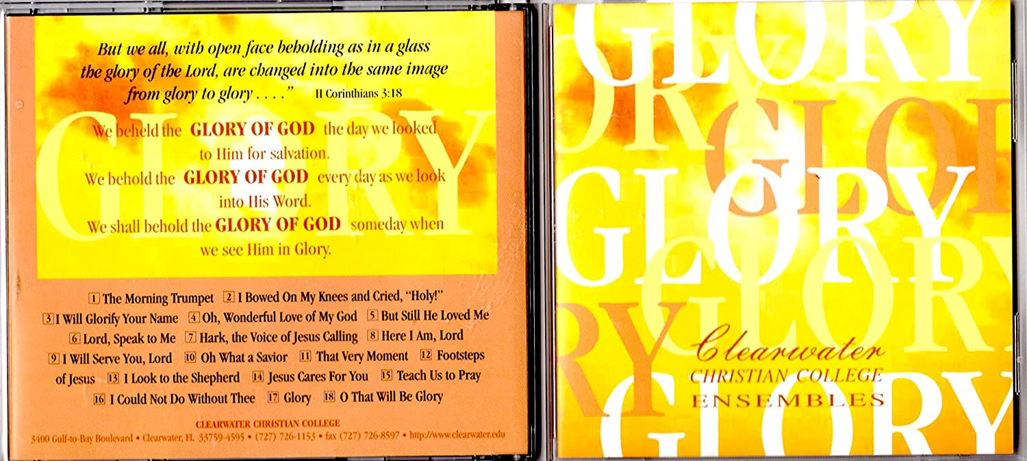 - GLORY CLEARWATER CHRISTIAN COLLEGE ENSEMBLES - Amazon.com Music