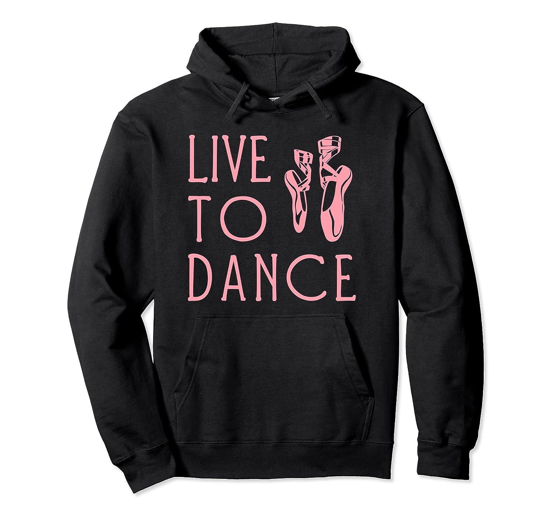 Ballet Hoodie, Live To Dance Ballerina Dancer Apparel-Newstyleth