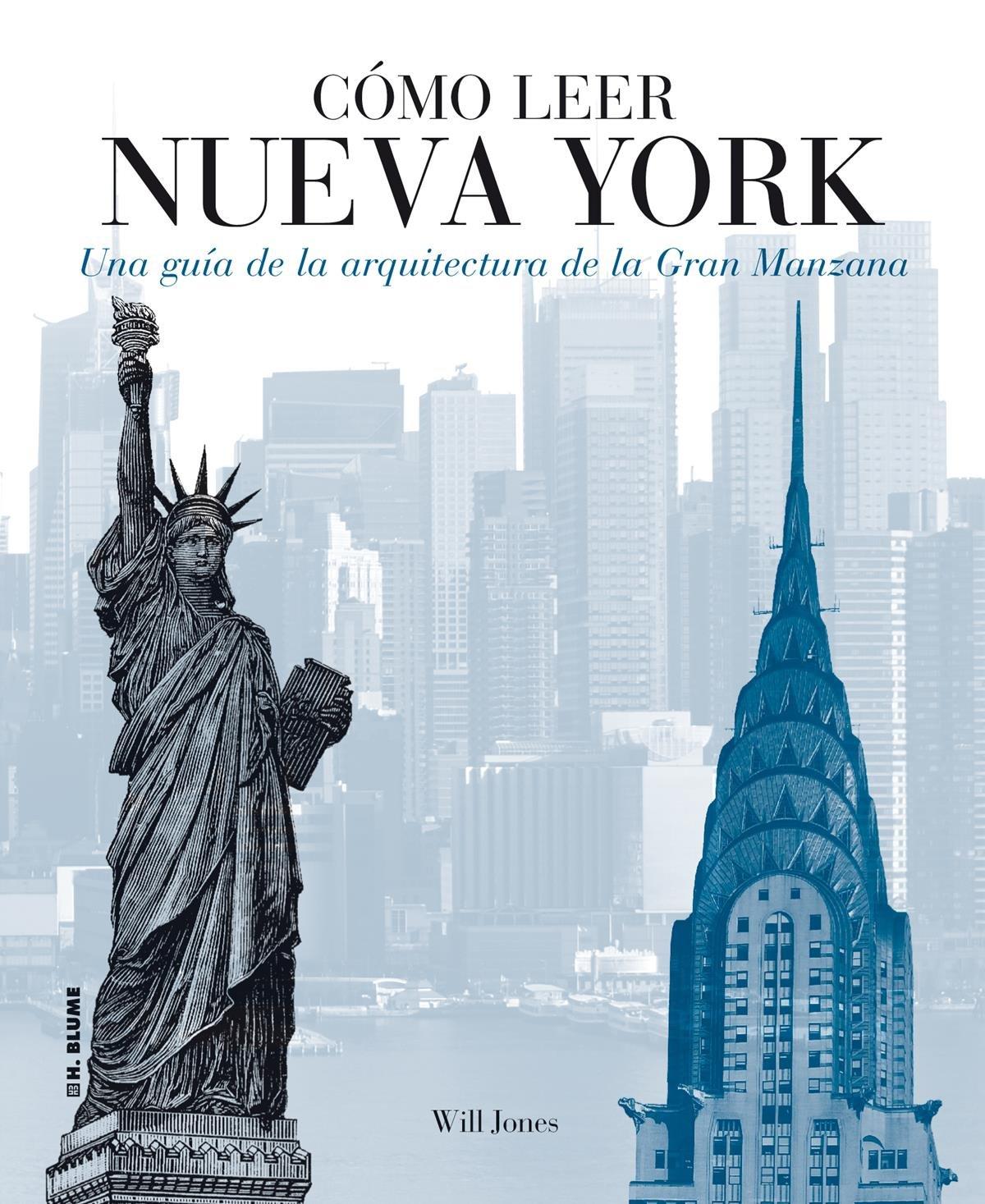 Cómo leer Nueva York: Una guía de la arquitectura de la Gran Manzana: Will Jones: 9788496669802: Amazon.com: Books