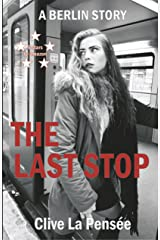 The Last Stop: A Berlin Story Kindle Edition
