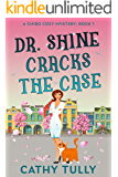 Dr. Shine Cracks the Case (A ChiroCozy Mystery Book 1)