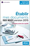 Établir mes documents ISO 9001 version 2015: Le couteau suisse de la Qualité.