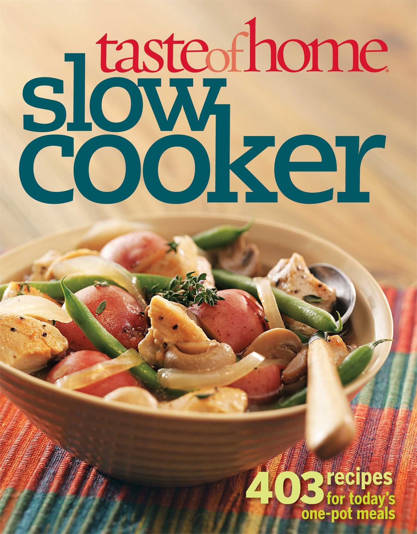 Taste of Home Slow Cooker: 403 Recipes for Today's One- Pot Meals (Taste of Home  Annual Recipes): Taste Of Home: 9780898218022: Amazon.com: Books