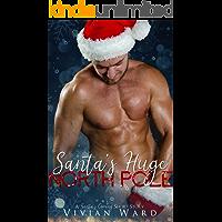 Santa's Huge North Pole (A MFM Ménage Romance): A Santa's Coming Short Story