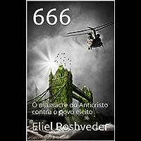 666: O massacre do Anticristo contra o povo eleito