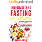 Intermittent Fasting 16/8 Mastery: The Scientific Beginners Guide for Women and Men for Quick and Permanent Weight Loss Through the Self-Cleansing Process of Metabolic Autophagy