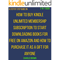 How to Buy Kindle Unlimited and give the Subscription as a Gift: Step by step procedures with screenshots on how to use…