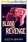Blood and Revenge (Cassandra Myles Witch Series Book 4)
