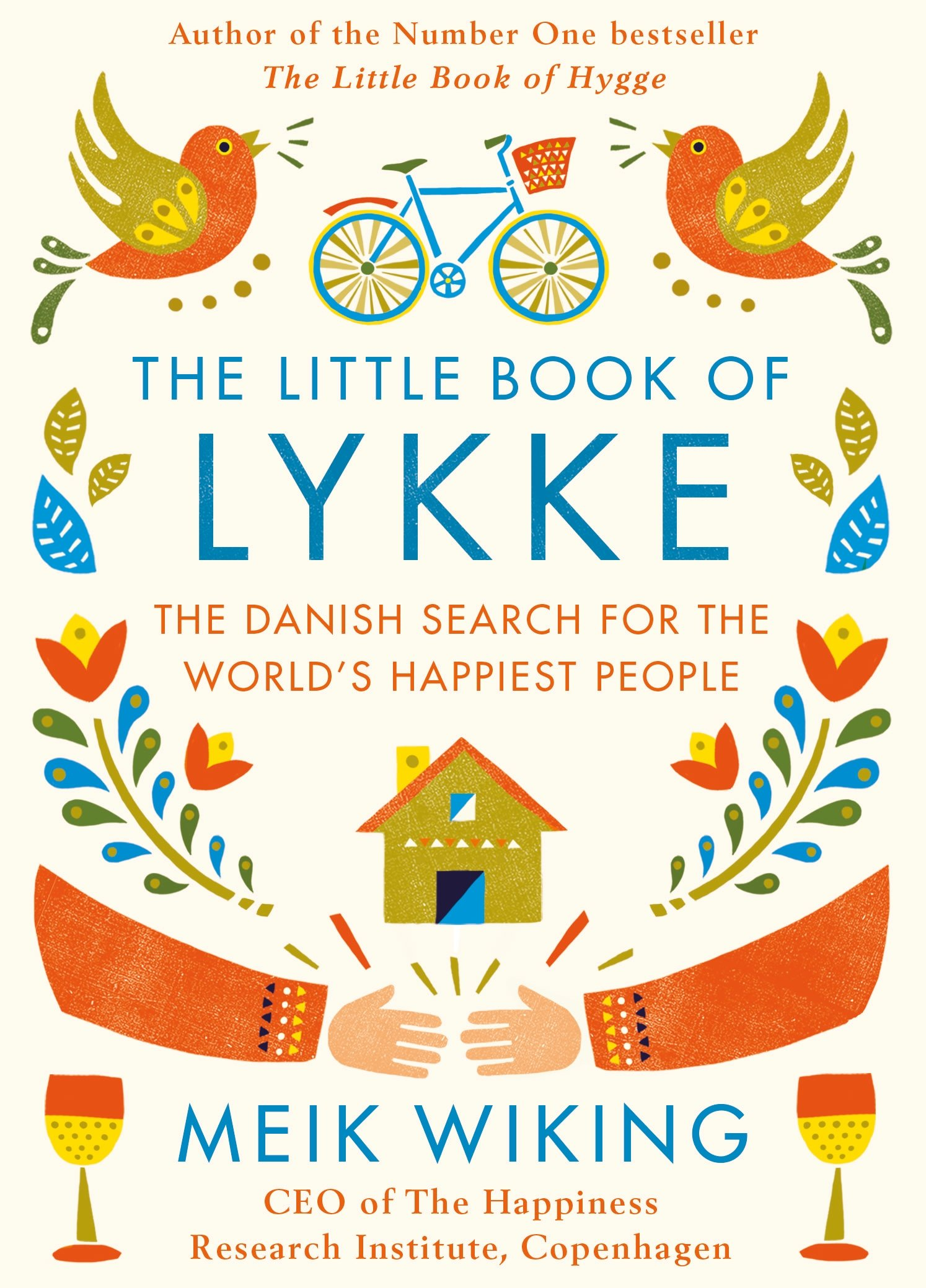 the little book of lykke the danish search for the worlds happiest people