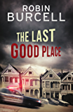 The Last Good Place (The Krug and Kellog Thriller Series Book 4)