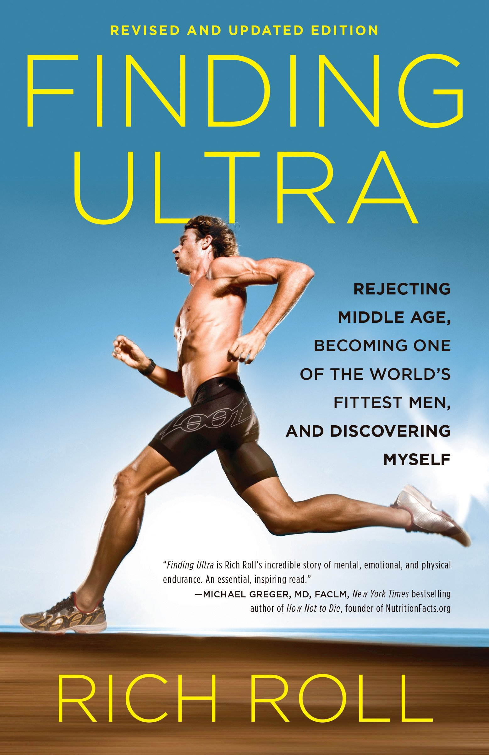 Finding Ultra Revised And Updated Edition  Rejecting Middle Age Becoming One Of The World's Fittest Men And Discovering Myself  English Edition