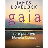 Gaia: Cura Para Um Planeta Doente