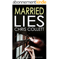 MARRIED LIES a gripping detective mystery full of twists and turns (English Edition)