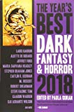 The Year's Best Dark Fantasy & Horror 2018 Edition