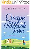 Escape to Oakbrook Farm: A wonderfully uplifting romantic comedy (Hope Cove Book 2)