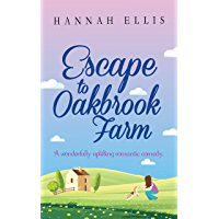 Escape to Oakbrook Farm: A wonderfully uplifting romantic comedy (Hope Cove Book 2) (English Edition)